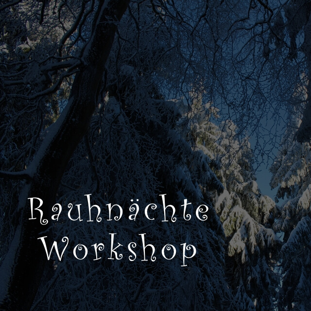 Rauhnächte Workshop