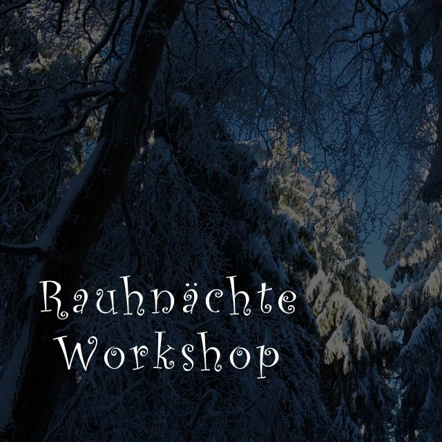 Rauhnächte Workshop – das neue Jahr wunschgemäß programmieren